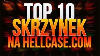 TOP 10 SKRZYNEK NA STRONIE HELLCASE.COM! IZAK ZNOWU WYGRAŁ! SKIN ZA PRAWIE 1500$!