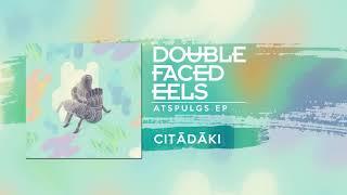 Baixar Citādāki | Double Faced Eels [AUDIO]
