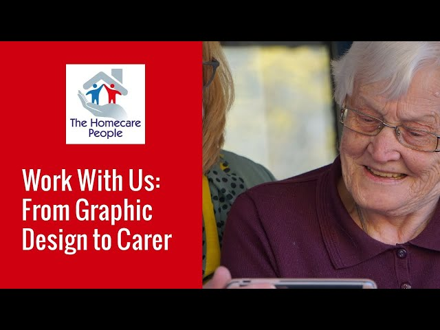 Work With Us: From Graphic Design to Homecare