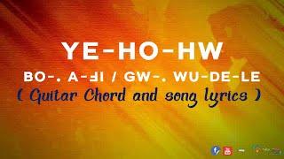 YE-HO-HW (GW-.WU-DE-LE) ~ Lisu Song Lyrics/Guitar Chord