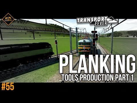 Creating planks | Transport Fever Tools Production Part 1 (The Alps #55)