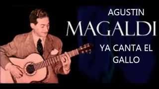 AGUSTIN MAGALDI  -  YA CANTA EL GALLO -  TANGO