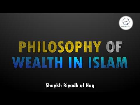 Philosophy Of Wealth In Islam - Shaykh Riyadh Ul Haq