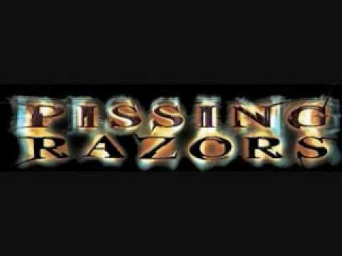 Pissing razors lyrics