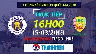 FULL | Chung kết + Trao giải - U19 Hà Nội vs U19 Đồng Tháp | VCK U19 Quốc Gia 2018