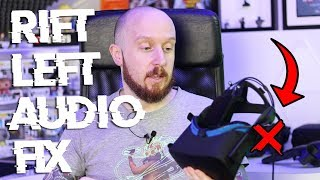 How To Fix The Oculus Rift Left Audio Fault