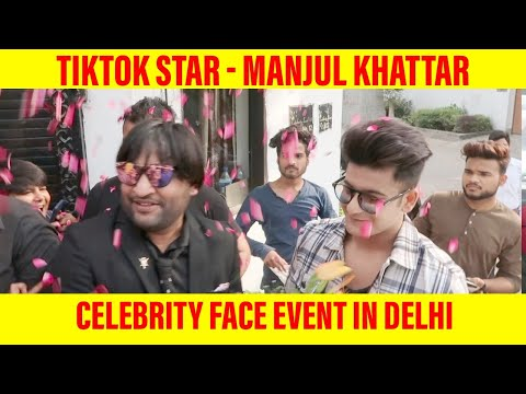 TikTok Star Manjul Khattar First Event with Celebrity Face in Delhi