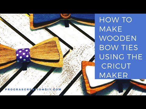 Wooden Bow Ties with Cricut Maker