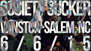 Society Sucker - Winston-Salem, NC (6/6/15)