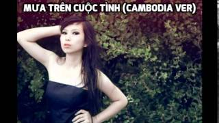Mưa trên cuộc tình (Cambodia Version)