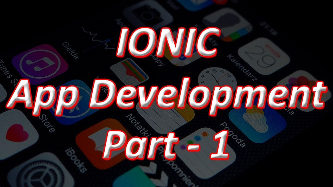 IONIC Framework Tutorials from Scratch to Advanced Level - Part One