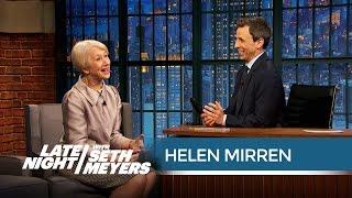 Helen Mirren Is a Little Bit in Love with Vin Diesel - Late Night with Seth Meyers
