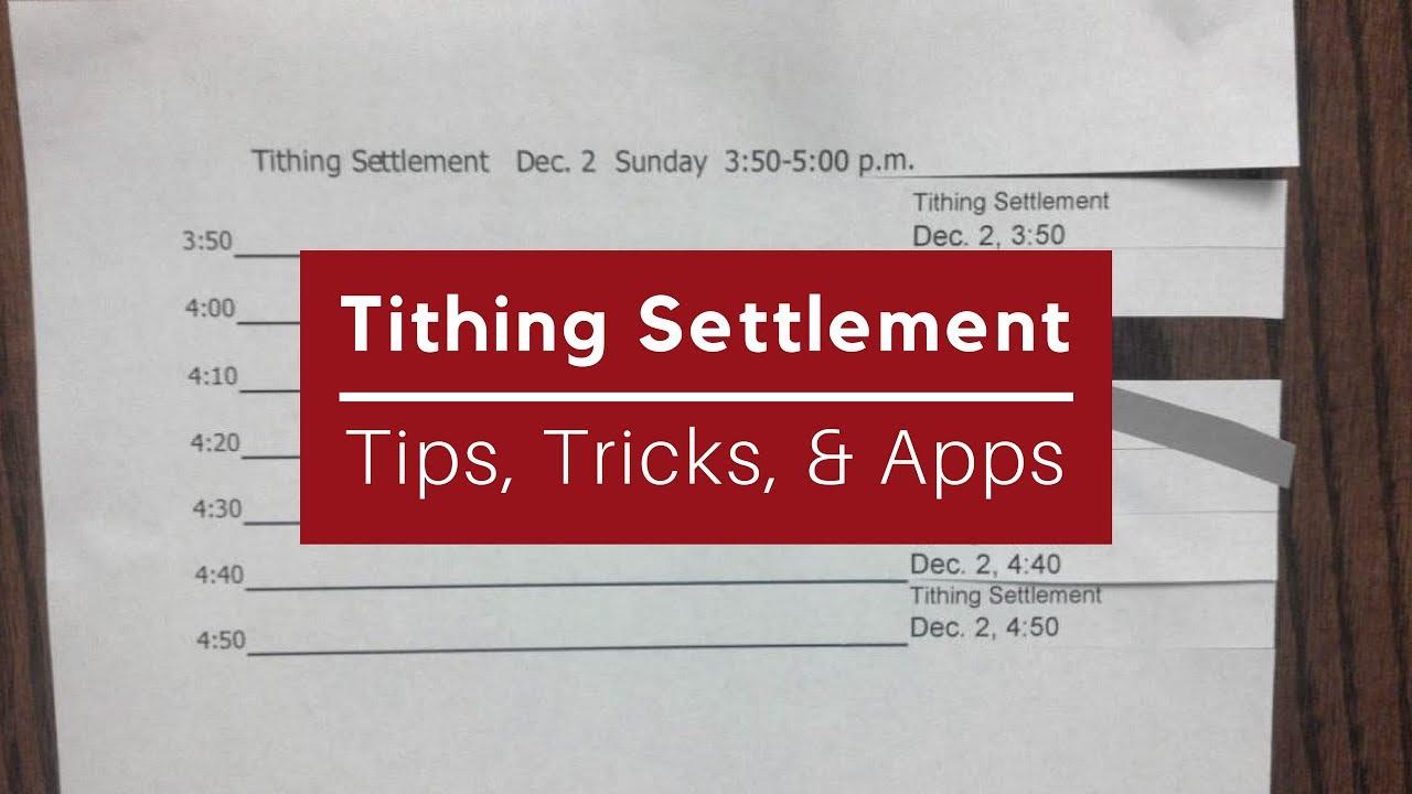 Tithing Settlement | Tips, Tricks, & Apps