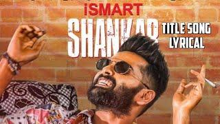 Ismart shankar title song Lyrical