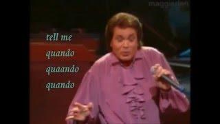 QUANDO, QUANDO, QUANDO (LIVE WITH LYRICS) = ENGELBERT HUMPERDINCK
