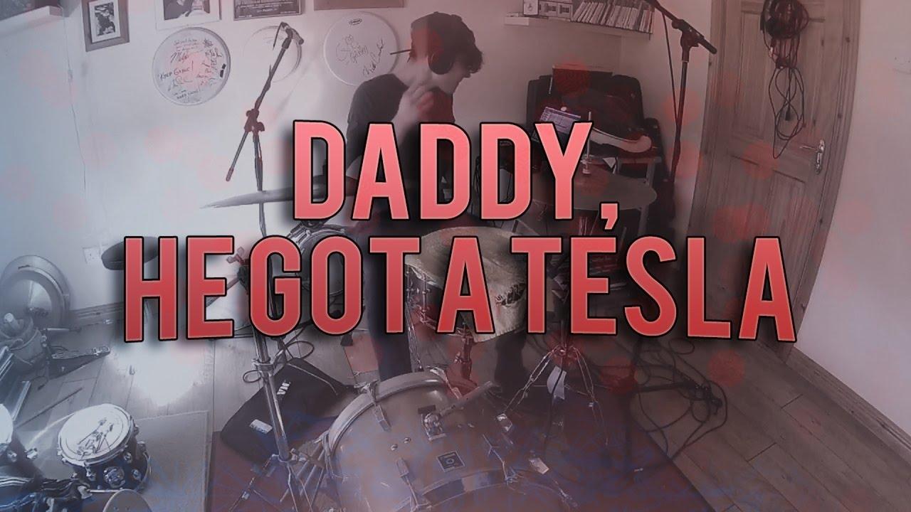 Daddy he got a tesla