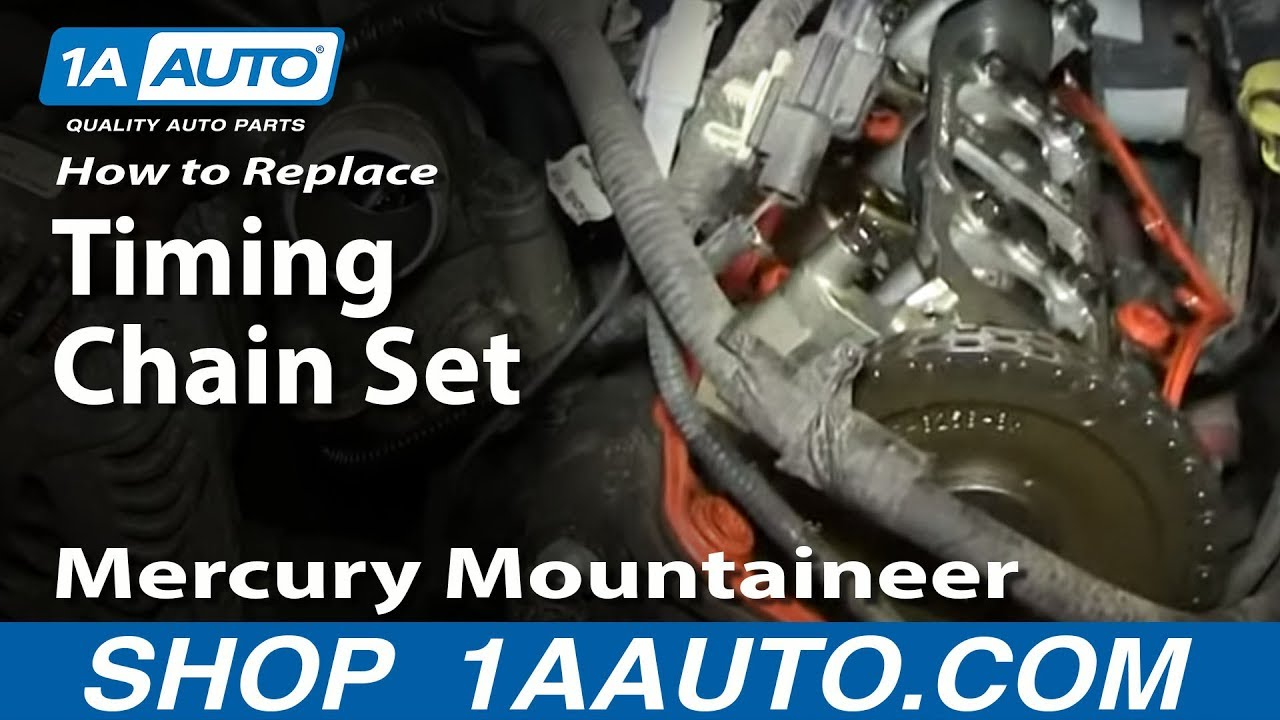 replace timing chain set   mercury mountaineer
