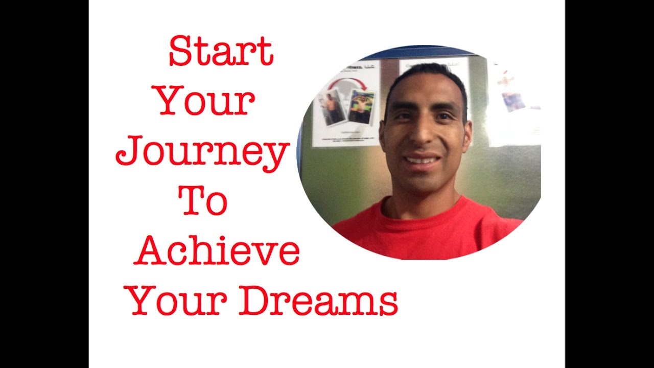 Start Your Journey To Achieve Your Dreams: Success In Weight loss and Health