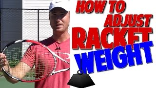 how to adjust racket weight like all the top pros top speed tennis