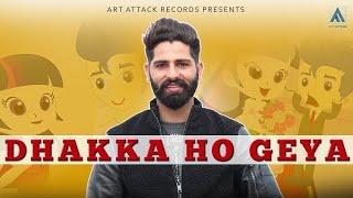 RAAHI Dhakka Ho Gaya | Art ATTACK | Maan Ey | New Punjabi Song 2018