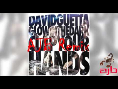 David Guetta & GLOWINTHEDARK - Clap Your Hands (AJB Remix)