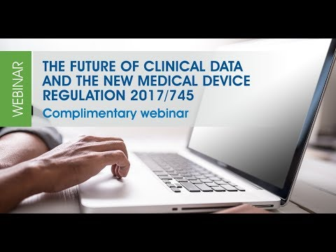 Future Of Clinical Data And Medical Device Regulation 2017/745