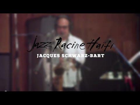 Jacques Schwarz-Bart | Jazz Racine Haiti | Recording