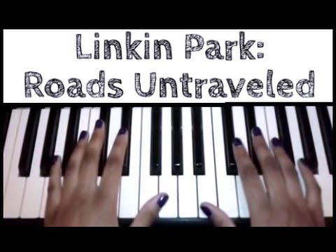 Linkin Park - Roads Untraveled: Piano Tutorial