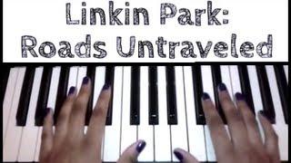 Linkin Park - Roads Untraveled: Piano Tutorial