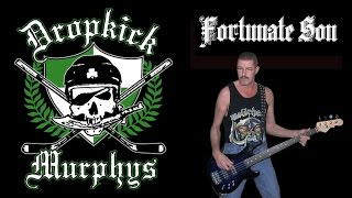 Fortunate Son - Dropkick Murphys, bass cover