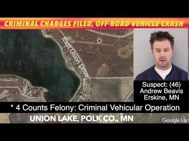 UPDATE: String Of Criminal Charges Filed In Sunday, Off-Road Vehicle Crash By Union Lake, Minnesota