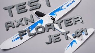 Test / Review - AXN Floater Jet #1 - Un vrai avion pour débuter - H4ckmore