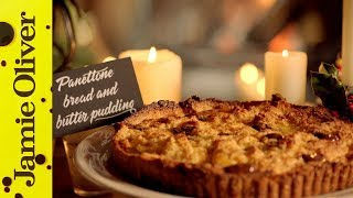 Jamie s Christmas Panettone Bread and Butter Pudding