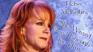 Reba McEntire - She wasn't good enough for him