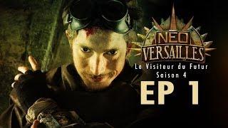 EP1 - Neo-Versailles ( Le Visiteur du Futur S4) La Balade de Raph et Stella