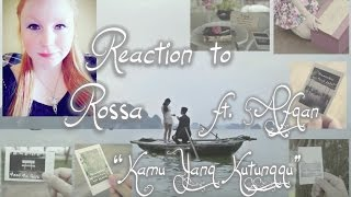 "REACTION TO ROSSA FT. AFGAN ""KAMU YANG KUTUNGGU"" MUSIC VIDEO/INDONESIA"