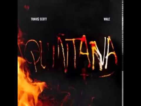 Travis Scott - Quintana ft. Wale