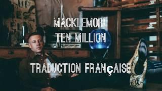 Macklemore / Ten Million - Traduction Française