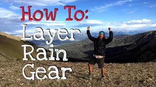 How To Layer Your Backpacking Rain Gear (Like A Thru Hiker)