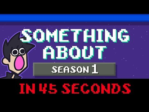 """Something About"" Season 1 in 45 Seconds (Loud Sound Warning) 📼"