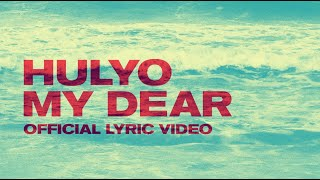 Hulyo - My Dear (Official Lyric Video)