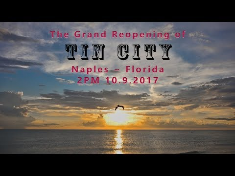 The Grand Reopening of TIN CITY Naples, Florida 10.9.2017