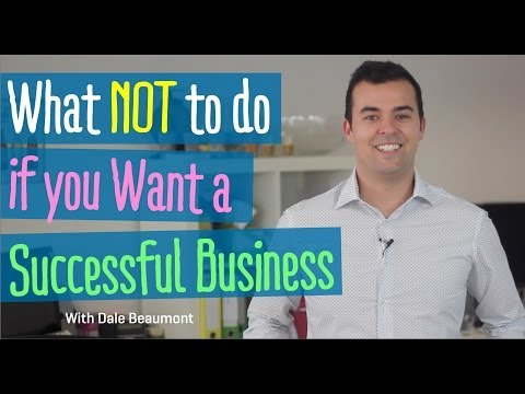 What NOT to do if You Want a Successful Business