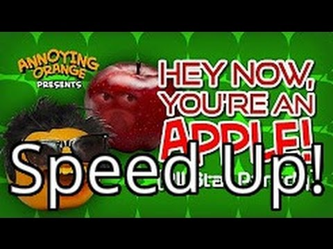 Annoying Orange - Hey Now You're an Apple (All Star Parody) (Speed Up!)