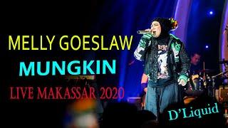 Download Melly goeslaw - MUNGKIN live D'Liquid makassar 2020
