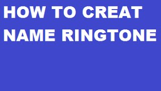 How To Create My Name Ring tone In Hindi/urdu