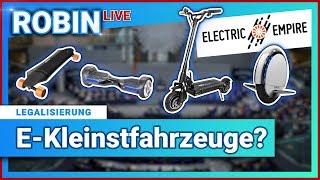 Robin LIVE 🔴 LEGALISIERUNG E-Kleinstfahrzeuge❓⚡Electric Empire zu Gast 📢