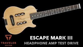 Traveler Guitar Escape Mark III Test Drive