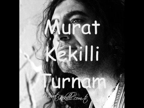 Murat Kekilli - Turnam