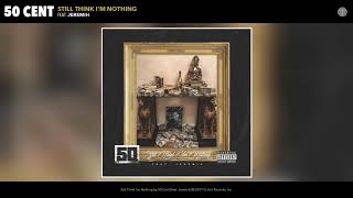 Download 50 Cent - Still Think I'm Nothing (feat. Jeremih) (Audio) MP3 song and Music Video